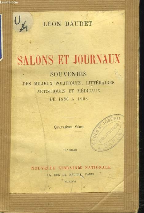 SALONS ET JOURNAUX. SOUVENIRS DES MILIEUX LITTERAIRES, POLITIQUES ARTISTIQUES ET MEDICAUX DE 1880 A 1908.