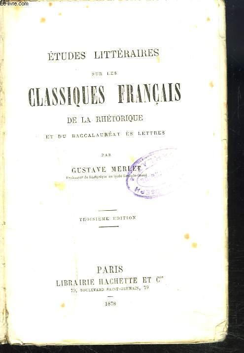 SUPPLEMENT AUX ETUDES LITTERAIRES SUR LES CLASSIQUES FRANCAIS DE LA RETHORIQUE ET DU BACCALAUREAT.