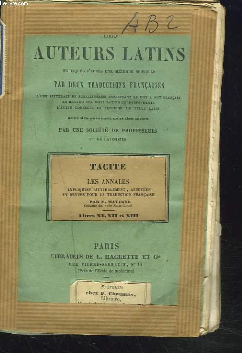 LES ANNALES. LIVRES XI, XII et XIII. LES AUTEURS LATINS, EXPLIQUES D'APRES UNE METHODE NOUVELLE, PAR DEUX TRADUCTIONS FRANCAISES...