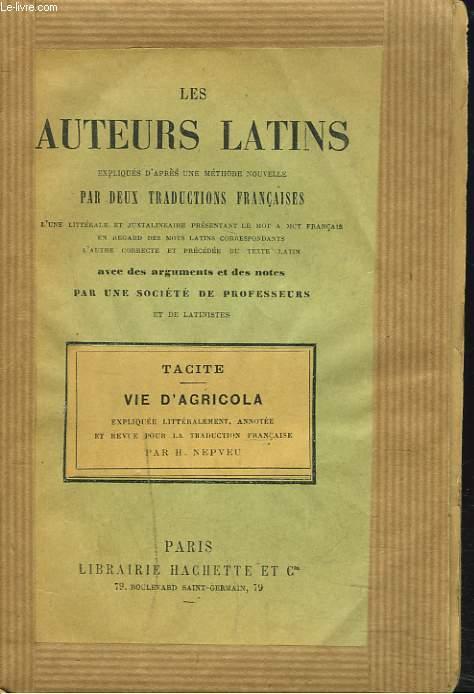 VIE D'AGRICOLA. LES AUTEURS LATINS, EXPLIQUES D'APRES UNE METHODE NOUVELLE, PAR DEUX TRADUCTIONS FRANCAISES...