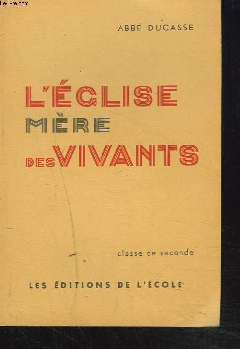 L'EGLISE MERE DES VIVANTS. CLASSE DE SECONDE.