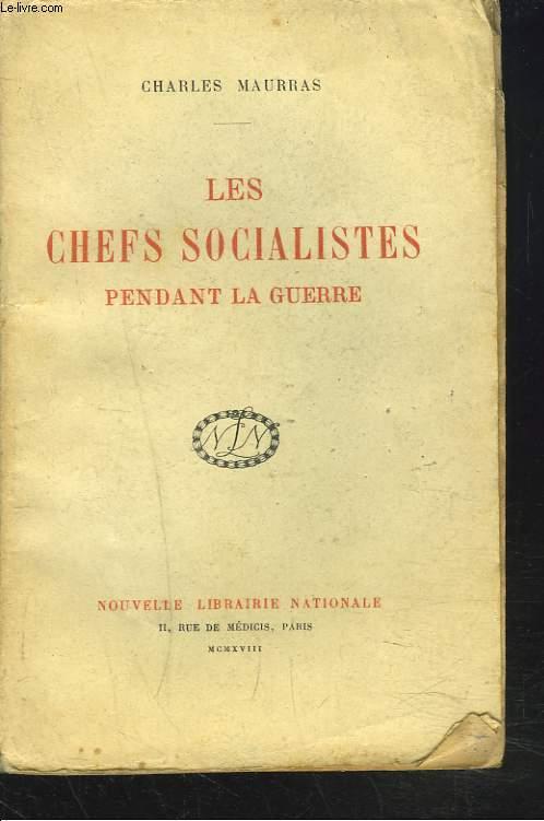 LES CHEFS SOCIALISTES PENDANT LA GUERRE.
