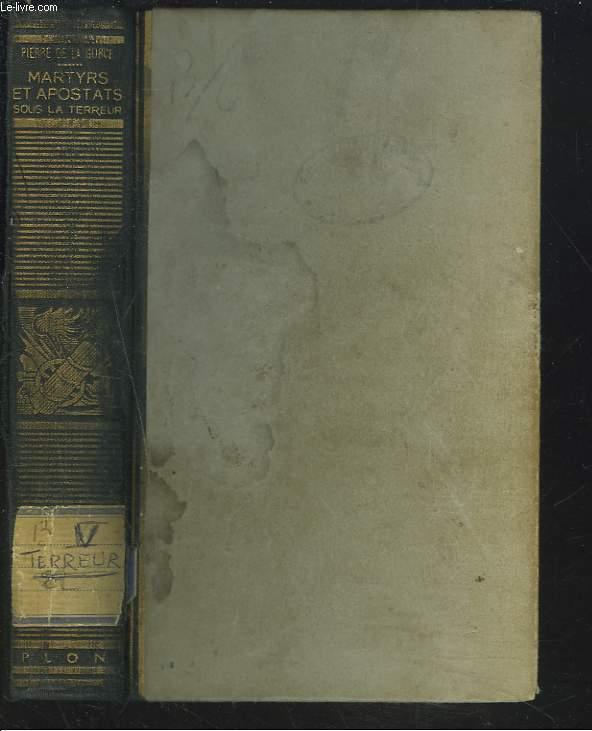 MARTYRS ET APOSTATS SOUS LA TERREUR 1793-1794.