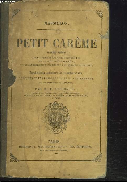 PETIT CARÊME suivi des sermons sur les vices et les vertus des grands, sur le petit nombre des élus, et pour la bénédiction des drapeaux du régiment de Catinat.