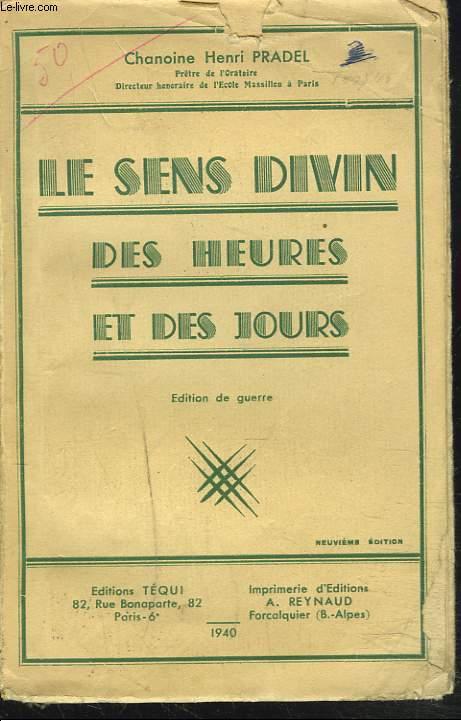 LE SENS DIVIN DES HEURES ET DES JOURS. EDITION DE GUERRE.