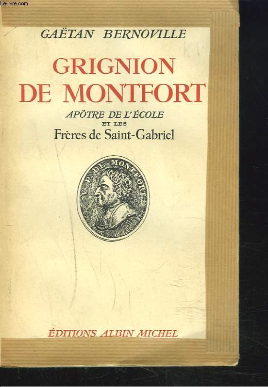 GRIGNON DE MONTFORT APOTRE DE L'ECOLE ET LES FRERES DE SAINT-GABRIEL