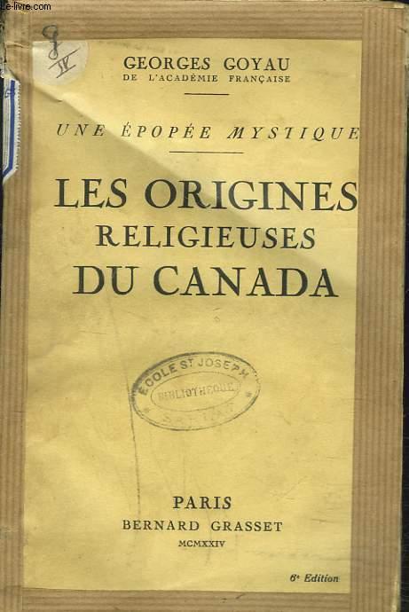 UNE EPOPEE MYSTIQUE. LES ORIGINES RELIGIEUSES DU CANADA