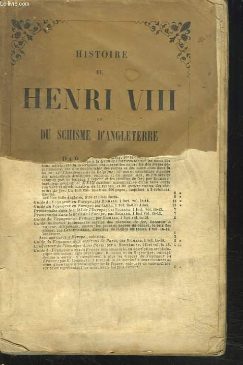 HISTOIRE DE HENRI VIII ET DU SCHISME D'ANGLETERRE.
