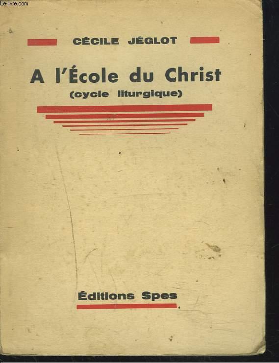 A L4ECOLE DU CHRIST (CYCLE LITURGIQUE)