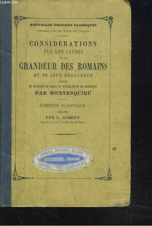 CONSIDERATIONS SUR LES CAUSES DE LA GRANDEUR DES ROMAINS ET DE LEUR DECADENCE suivies du Dialogue de Sylla et d'Eucrate et le Lysimaque.