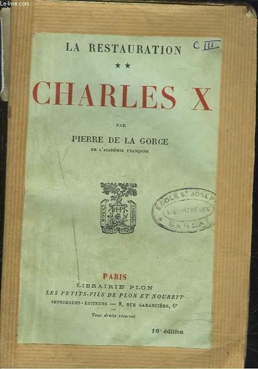 LA RESTAURATION. TOME II. CHARLES X.
