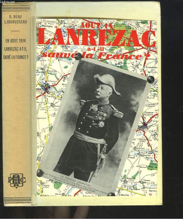 EN AOUT 14, LANREZAC A-T-IL SAUVE LA FRANCE ?