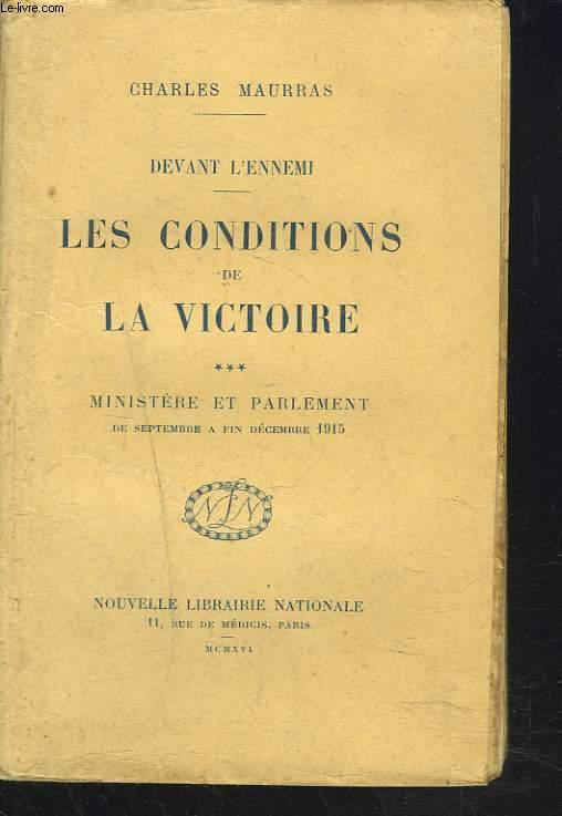 DEVANT L'ENNEMI. LES CONDITIONS DE LA VICTOIRE. TOME III. Ministère et parlement de Septembre à fin décembre 1915.