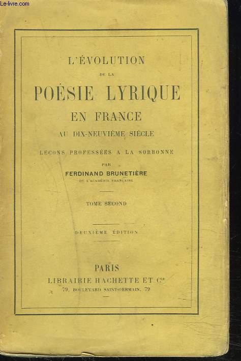 L'EVOLUTION DE LA POESIE LYRIQUE EN FRANCE AU XIXe SIECLE, TOME II.