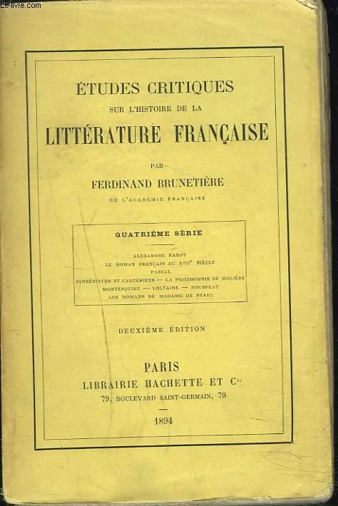 ETUDES CRITIQUES SUR L'HISTOIRE DE LA LITTERATURE FRANCAISE, QUATRIEME SERIE.