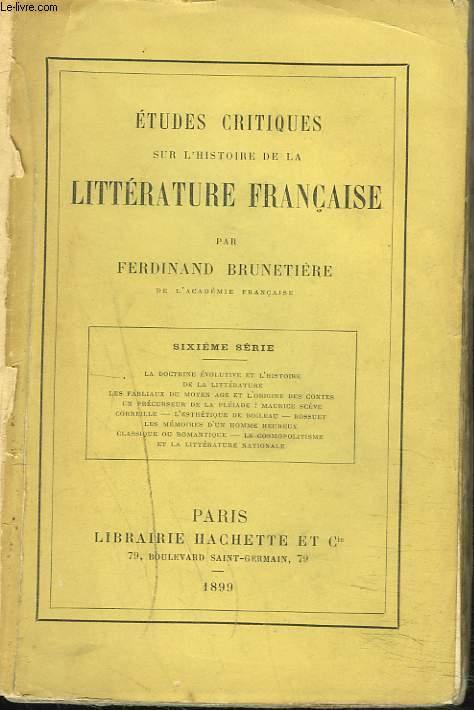 ETUDES CRITIQUES SUR L'HISTOIRE DE LA LITTERATURE FRANCAISE, SIXIEME SERIE.