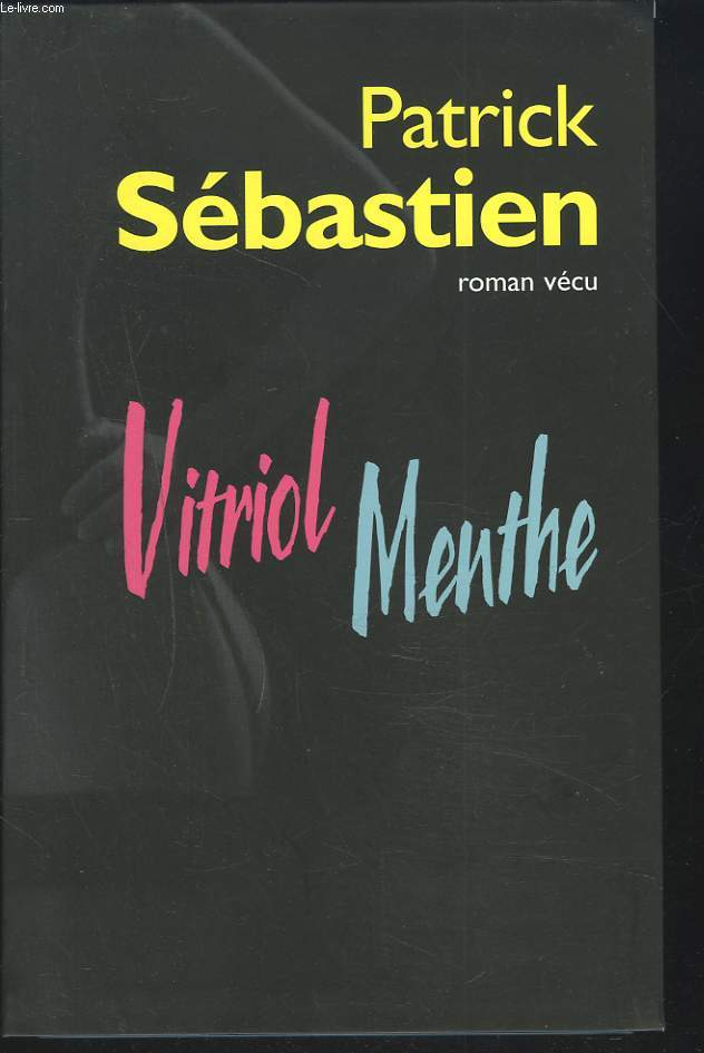 VITRIOL MENTHE. ROMAN VECU.
