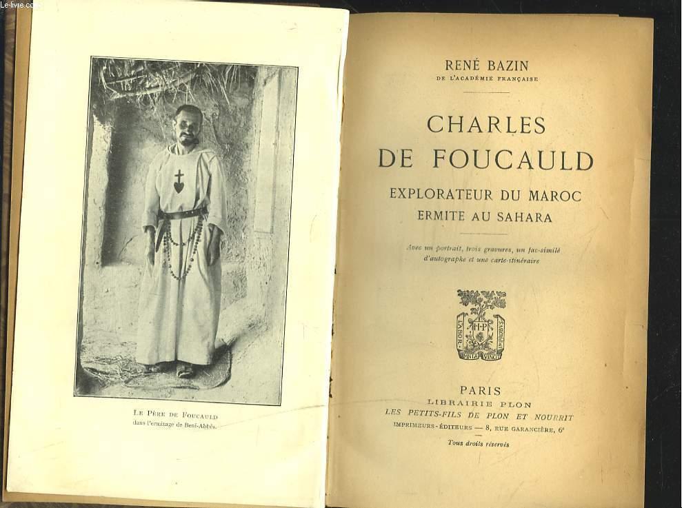 CHARLES DE FOUCAULD, EXPLORATEUR DU MAROC, ERMITE AU SAHARA