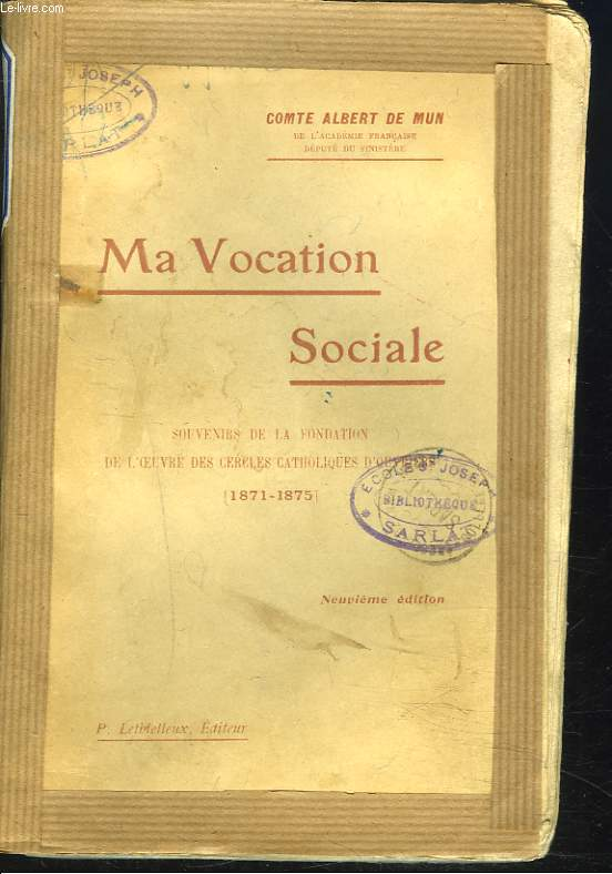 MA VOCATION SOCIALE. Souvenirs de la Fondation de L'Oeuvre Des Cercles Catholiques D'Ouvriers 1871-1875.