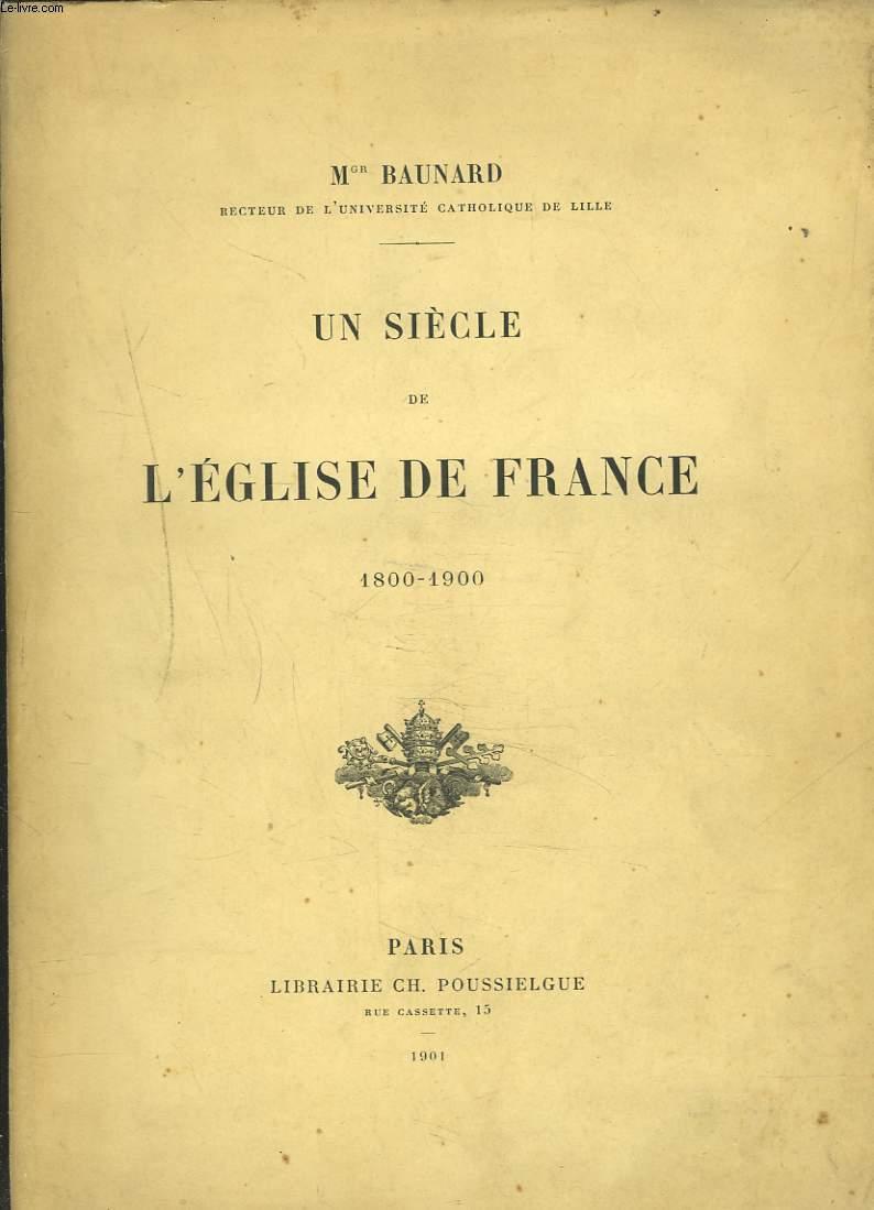 UN SIECLE DE L'EGLISE DE FRANCE 1800-1900.