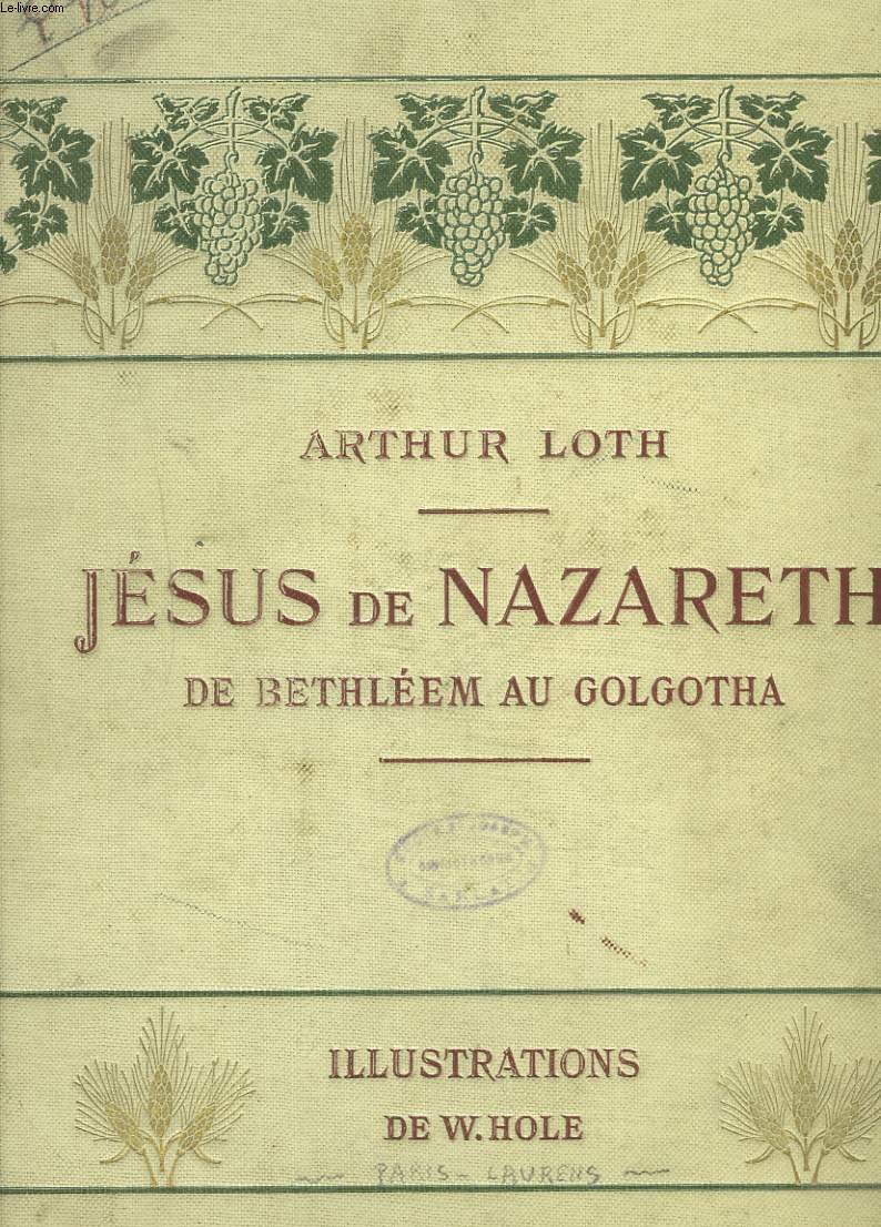 JESUS DE NAZARETH : de Bethléem au Golgotha.