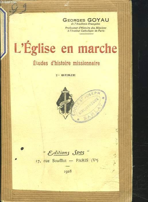 L'EGLISE EN MARCHE. ETUDES D'HISTOIRE MISSIONNAIRE. 1re SERIE.