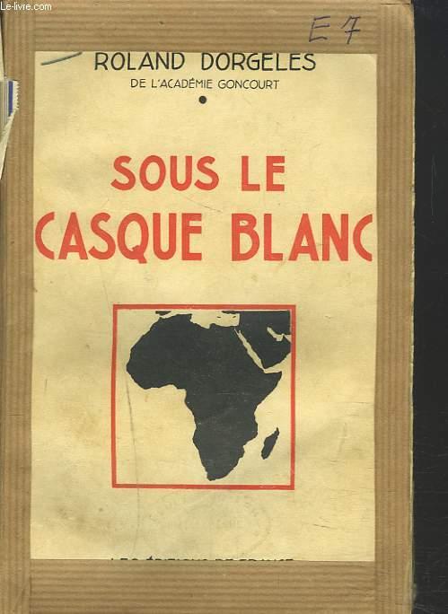 SOUS LE CASQUE BLANC.