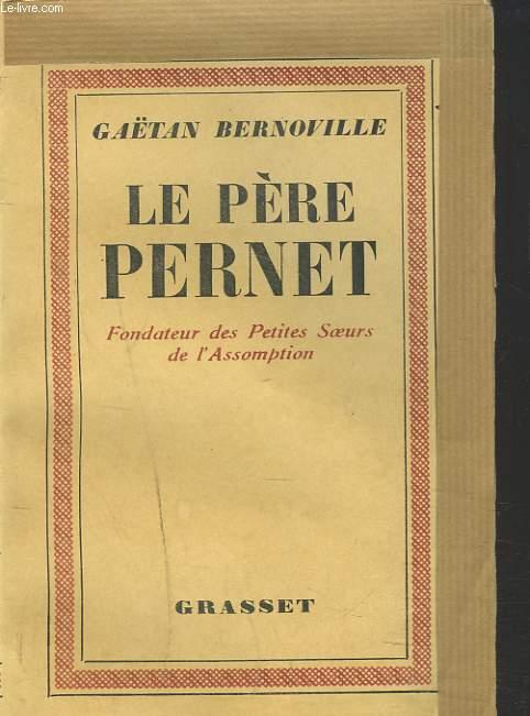 LE PERE PERNET, FONDATEUR DES PETITES SOEURS DE L'ASSOMPTION.