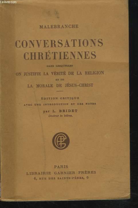 CONVERSATIONS CHRETIENNES dans lesquelles on justifie la verite de la religion et de la morale de Jesus-Christ.