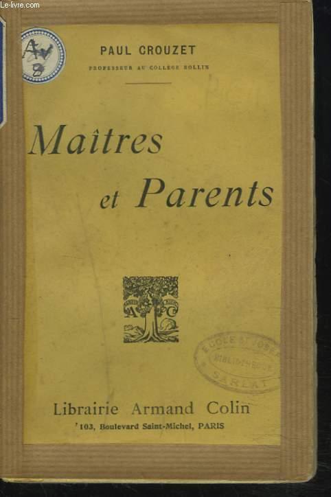 MAITRES ET PARENTS. Etude et enquête sur la coopération de l'école et du lycée avec la famille.