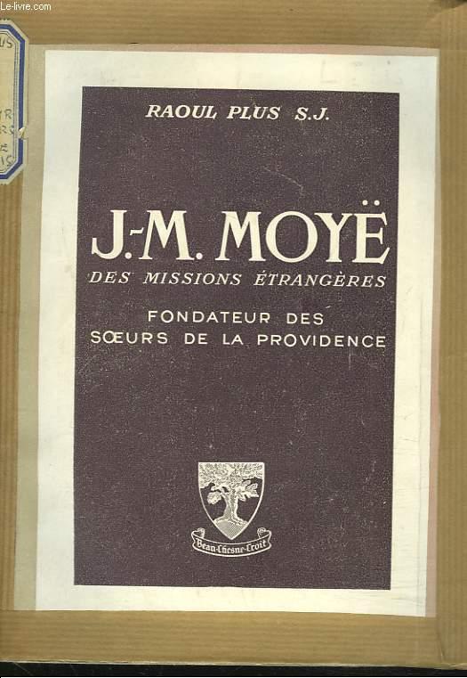 J.-M. MOYË DES MISSIONS ETRANGERES. Fondateur des Soeurs de la Providence.