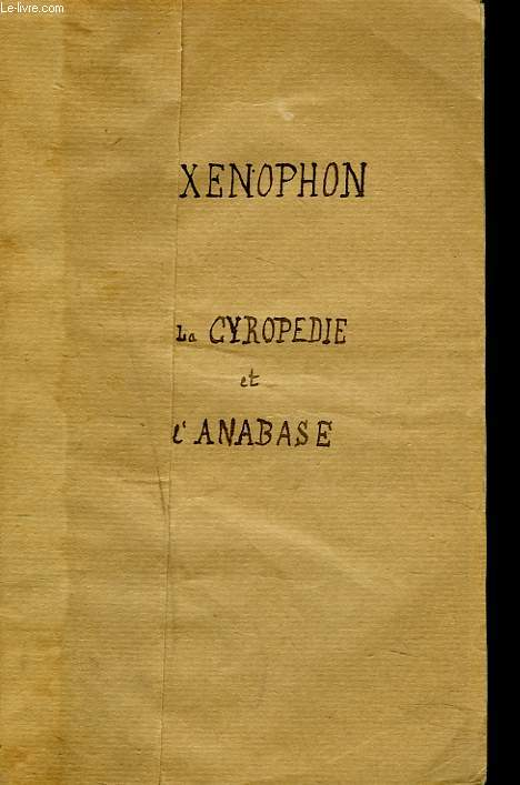 EXTRAITS DE LA CYROPEDIE ET DE L'ANABASE (TTRADUCTION FRANCAISE)
