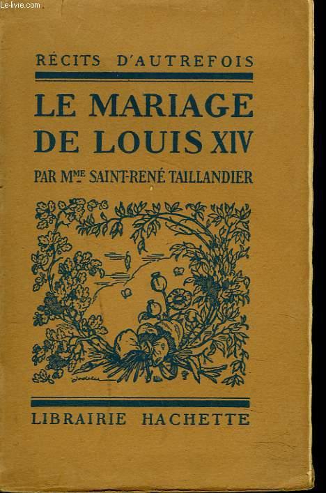 LE MARIAGE DE LOUIS XIV.