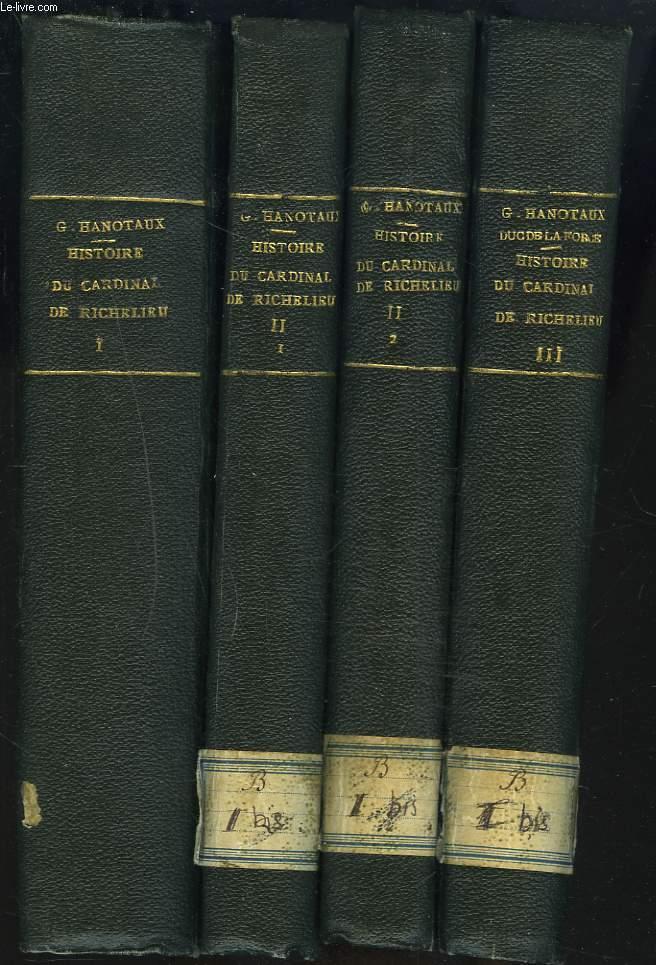HISTOIRE DU CARDINAL DE RICHELIEU. 3 TOMES EN 4 VOLUMES.