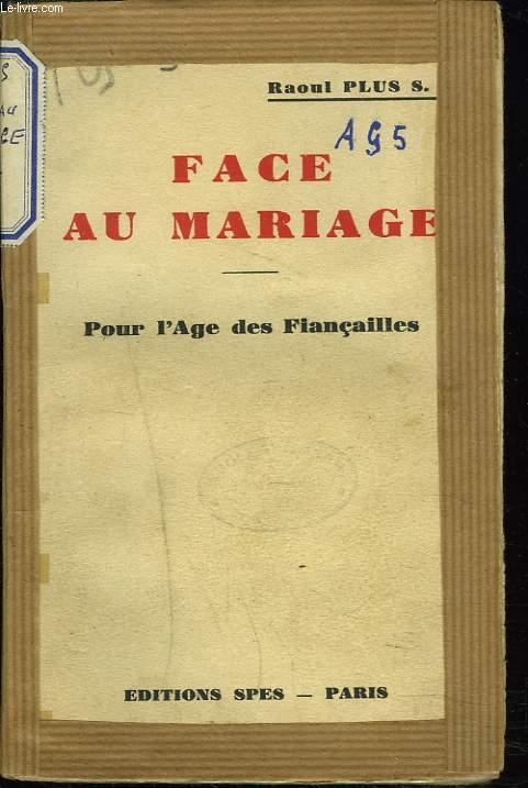 FACE AU MARIAGE. POUR L'AGE DES FIANCAILLES.