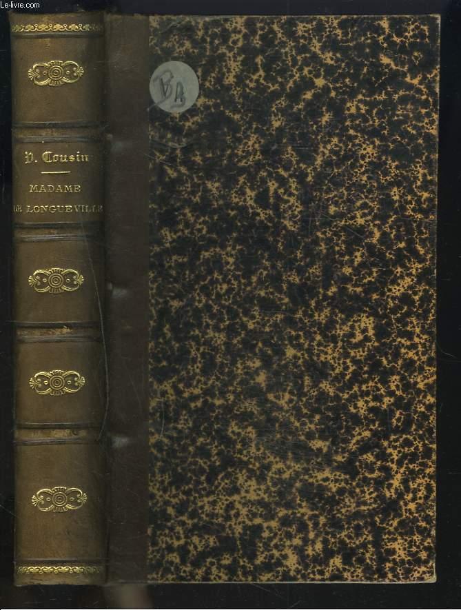 MADAME DE LONGUEVILLE. Nouvelles études sur les femmes illustres et la société du XVIIe siècle. La jeunesse de Madame de Longueville.