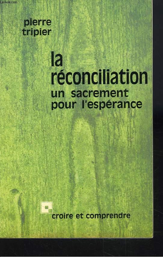 LA RECONCILIATION. UN SACREMENT POUR L'ESPERANCE.