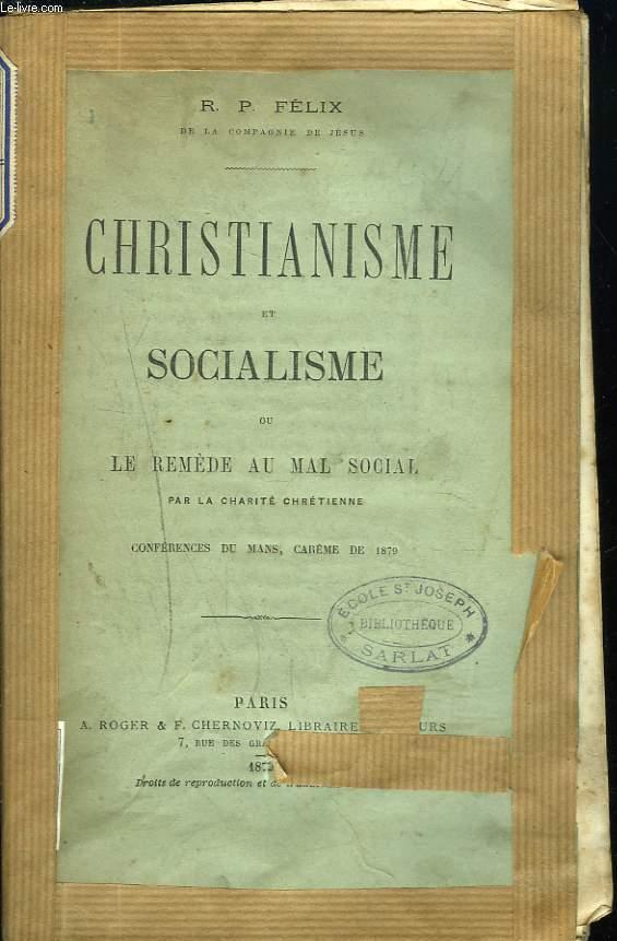 CHRISTIANISME ET SOCIALISME OU LE REMÈDE AU MAL SOCIAL PAR LA CHARITÉ CHRÉTIENNE. CONFÉRENCES DU MANS, CARÊME DE 1879.