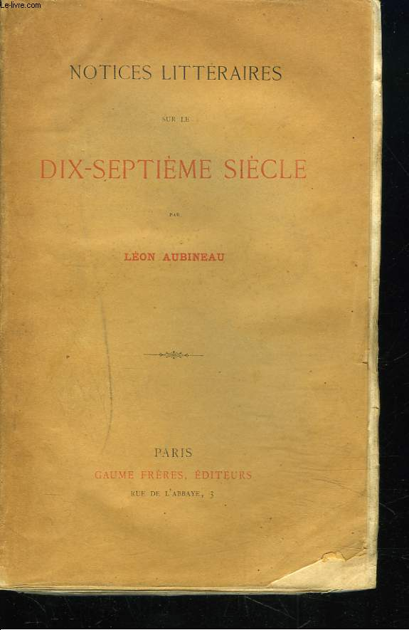 NOTICES LITTERAIRES SUR LE DIX-SEPTIEME SIECLE.