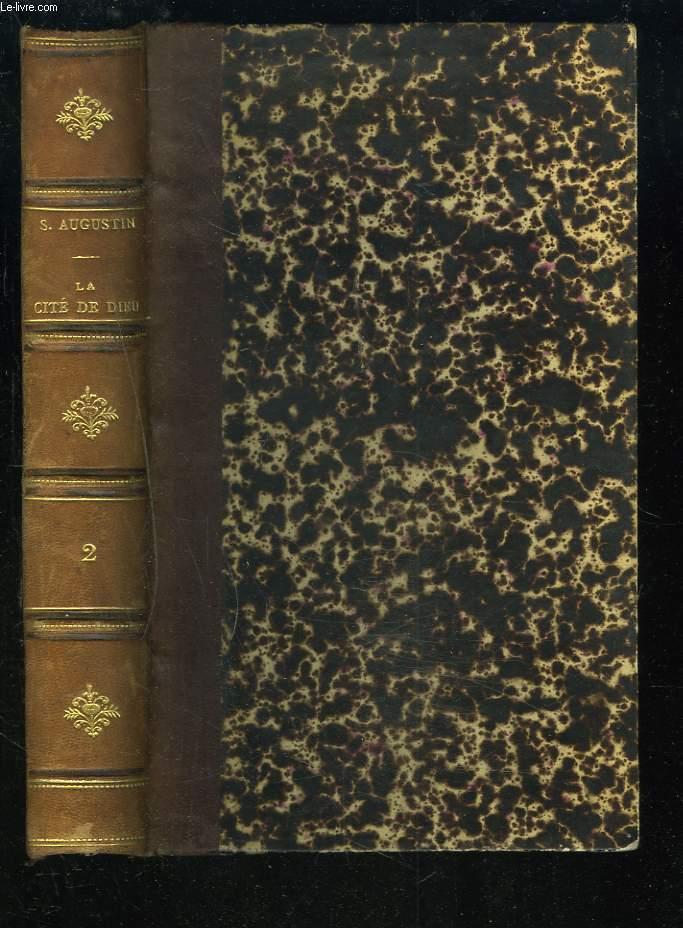 LA CITE DE DIEU. TOME DEUXIEME. (Edition avec le texte latin).