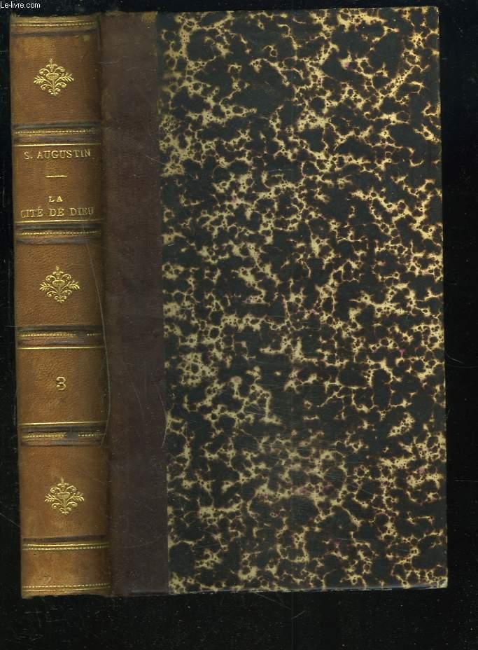 LA CITE DE DIEU. TOME TROISIEME. (Edition avec le texte latin).