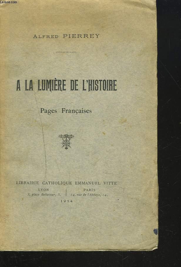 A LA LUMIERE DE L'HISTOIRE. PAGES FRANCAISES.