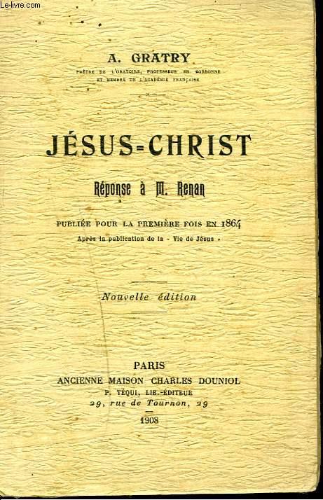 JESUS-CHRIST. REPONSE A M. RENAN.
