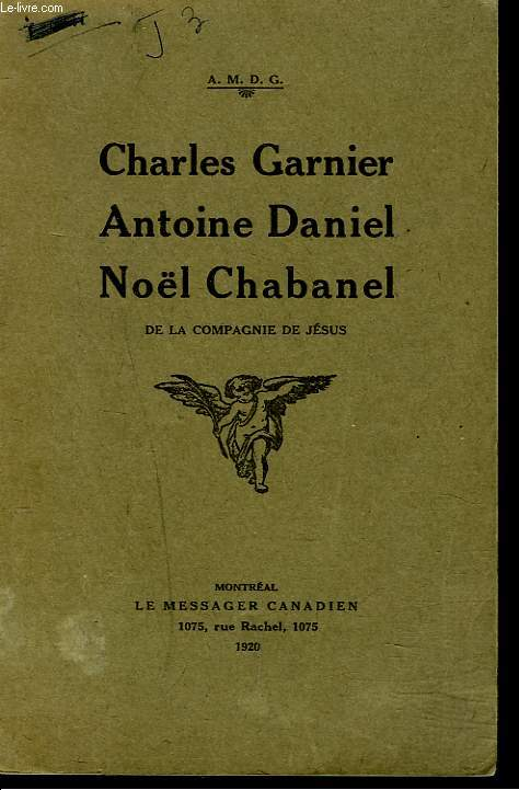 CHARLES GARNIER. ANTOINE DANIEL. NOËL CHABANEL.