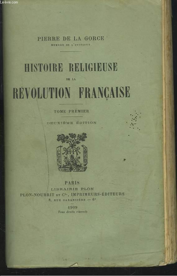 HISTOIRE RELIGIEUSE DE LA REVOLUTION FRANCAISE, TOME I.