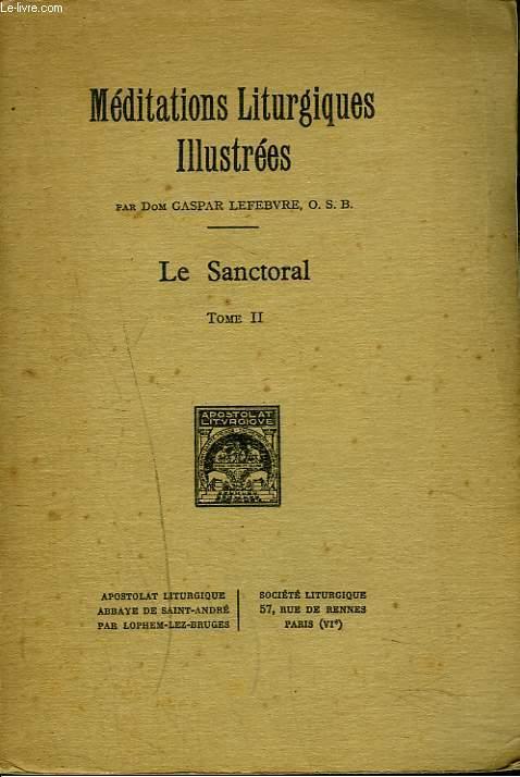 MEDITATIONS LITURGIQUES ILLUSTREES. LE SANCTORAL TOME II.