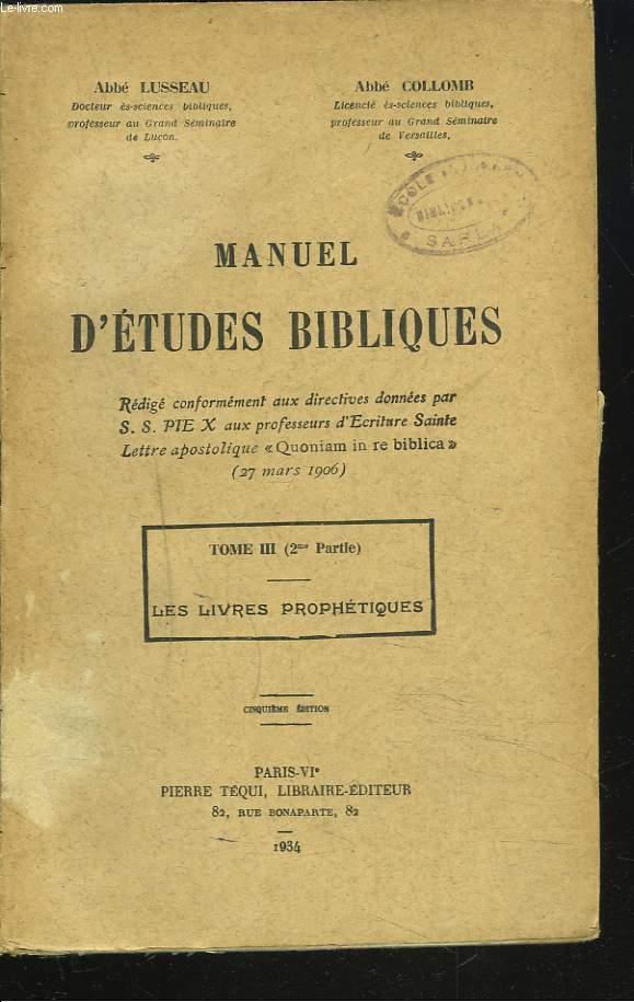 MANUEL D'ETUDES BIBLIQUES. TOME III. (2E PARTIE) LES LIVRES PROPHETIQUES.