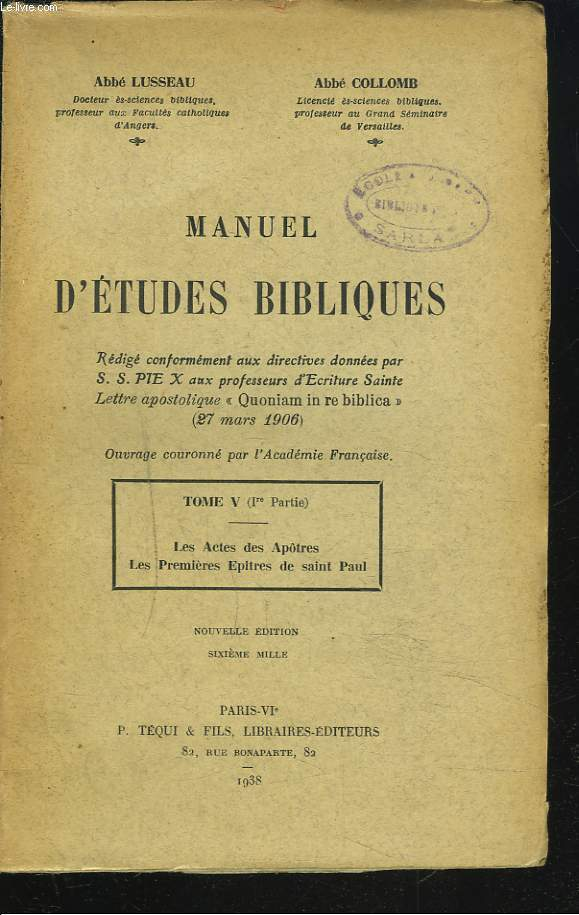 MANUEL D'ETUDES BIBLIQUES. TOME V (1e PARTIE) LES ACTES DES APOTRES. LES PREMIERES EPITRES DE SAINT PAUL.