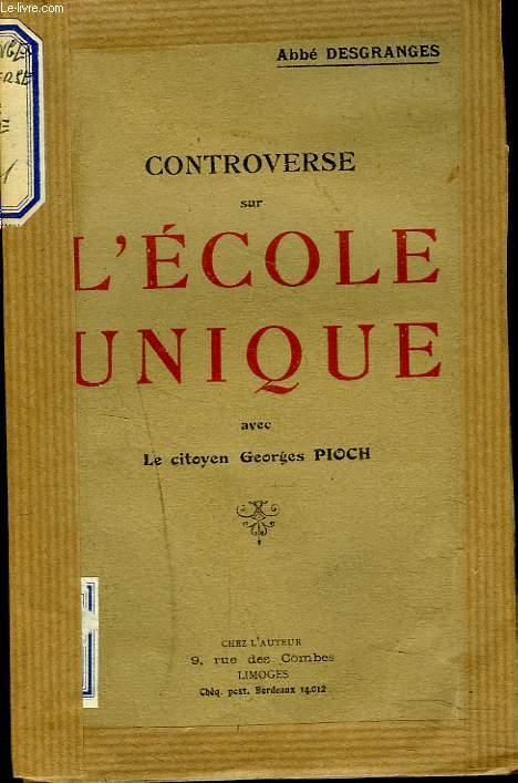 CONTROVERSE SUR L'ECOLE UNIQUE avec LE CITOYEN GEORGES PIOCH.
