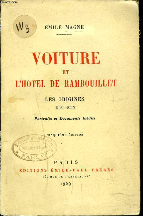 VOITURE ET L'HOTEL DE RAMBOUILLET. Les Origines 1597-1635. Portraits et documents inédits.